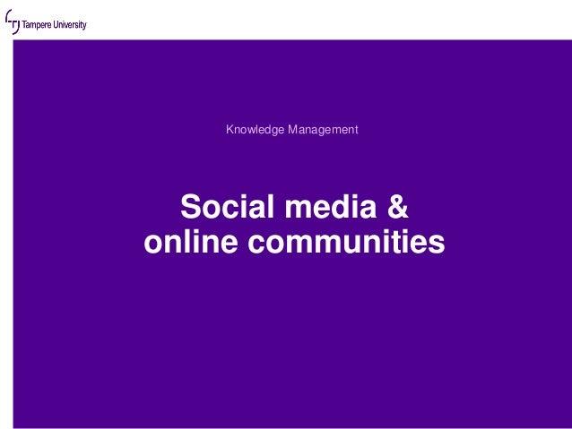 Social media & online communities Knowledge Management