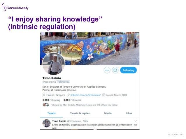 """I enjoy sharing knowledge"" (intrinsic regulation) 11.11.2019 15"