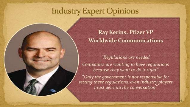 """Ray Kerins, Pfizer VP    Worldwide Communications           """"Regulations are needed Companies are wanting to have regulati..."""