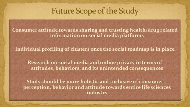 Consumer attitude towards sharing and trusting health/drug related              information on social media platforms Indi...