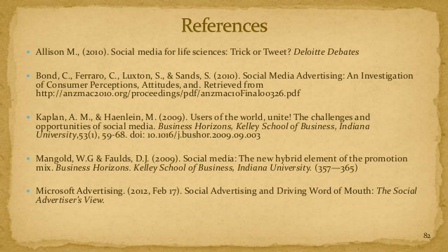  Allison M., (2010). Social media for life sciences: Trick or Tweet? Deloitte Debates Bond, C., Ferraro, C., Luxton, S.,...