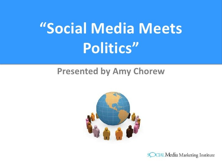"""Social Media Meets Politics""<br />Presented by Amy Chorew<br />"
