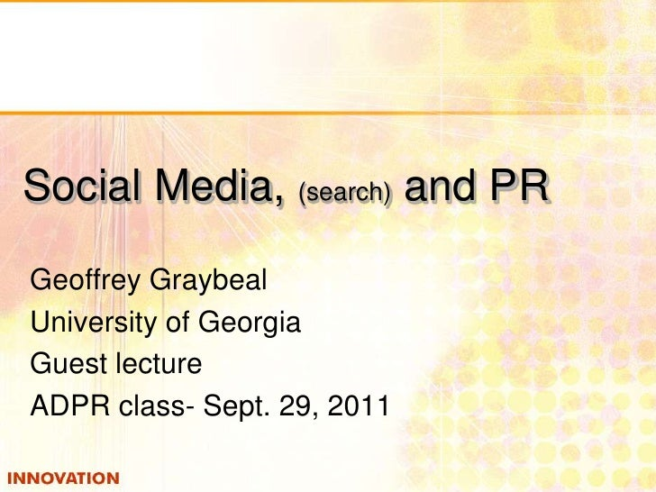 Geoffrey Graybeal<br />University of Georgia<br />Guest lecture<br />ADPR class- Sept. 29, 2011<br />Social Media, (search...