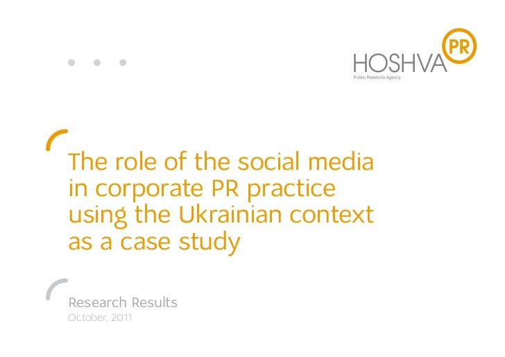 The role of the social mediain corporate PR practiceusing the Ukrainian contextas a case studyResearch ResultsOctober, 2011