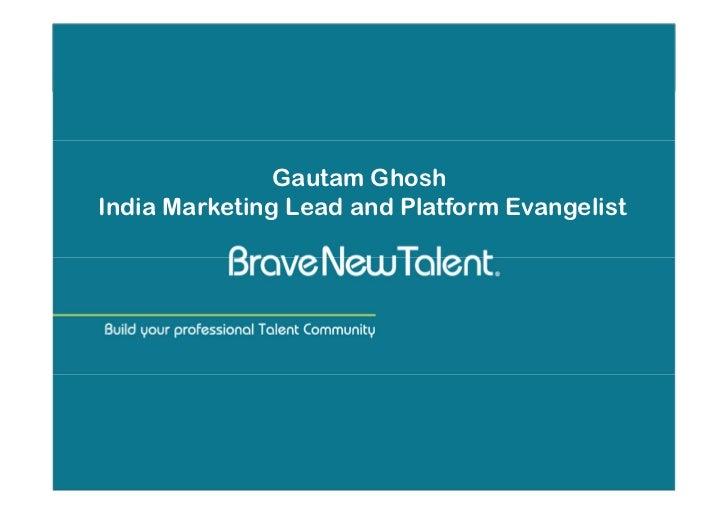 Gautam GhoshIndia Marketing Lead and Platform Evangelist