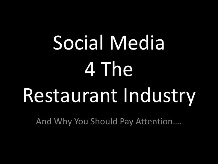Social Media 4 The Restaurant Industry<br />And Why You Should Pay Attention….<br />