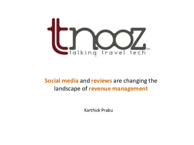 Social media and reviews are changing the   landscape of revenue management              Karthick Prabu