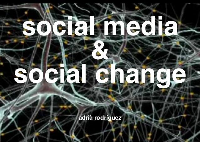 social media & social change adrià rodríguez