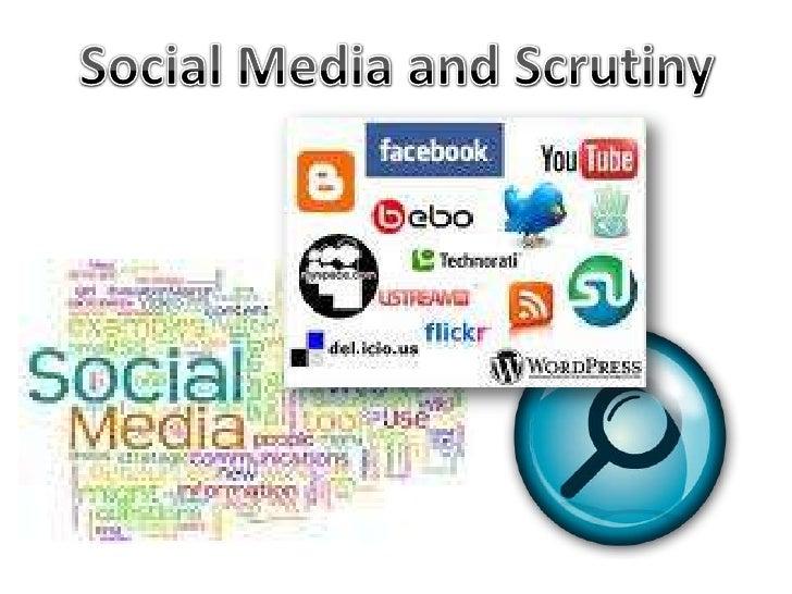 Social Media and Scrutiny<br />