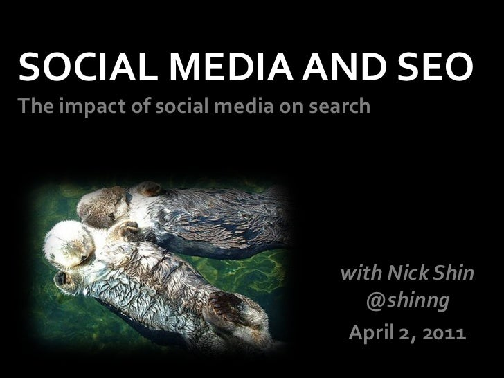 SOCIAL MEDIA AND SEOThe impact of social media on search<br />with Nick Shin @shinng<br />April 2, 2011<br />