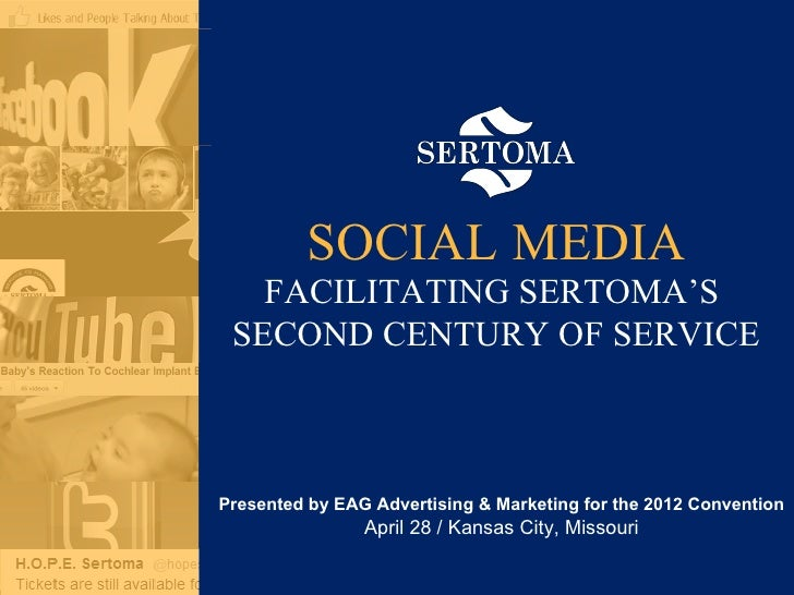 SOCIAL MEDIA   FACILITATING SERTOMA'S SECOND CENTURY OF SERVICEPresented by EAG Advertising & Marketing for the 2012 Conve...