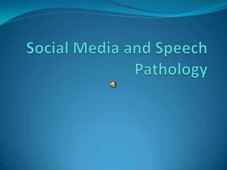 Social Media and Speech Pathology<br />
