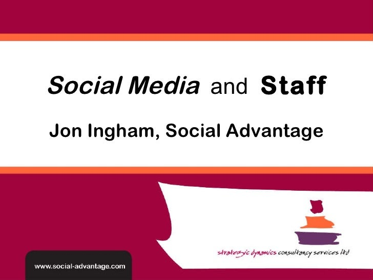 Jon Ingham, Social Advantage Social Media   and  Staff