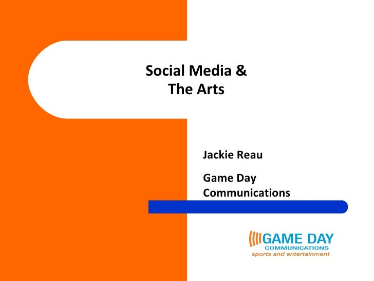 Social Media & The Arts Jackie Reau Game Day Communications