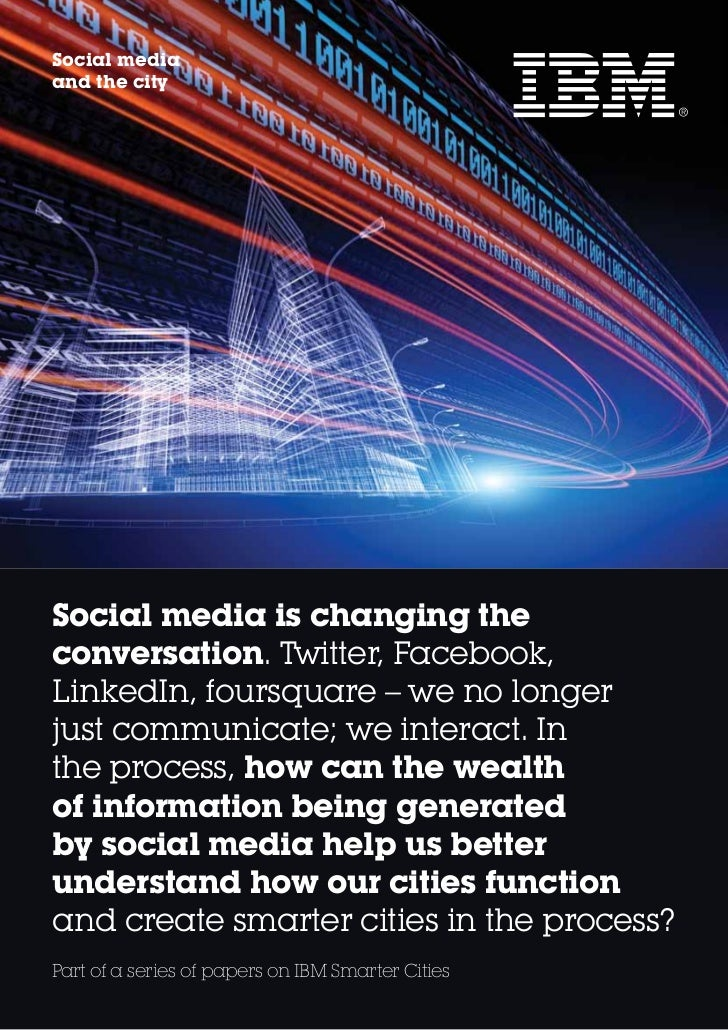 Social mediaand the citySocial media is changing theconversation. Twitter, Facebook,LinkedIn, foursquare – we no longerjus...