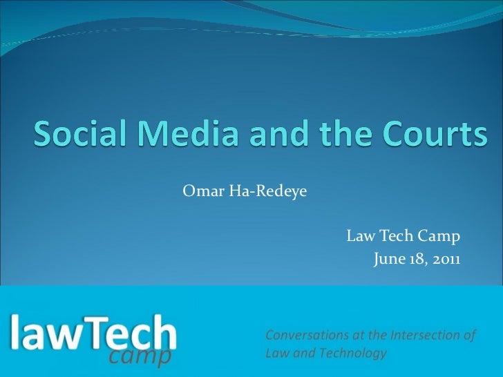 Omar Ha-Redeye Law Tech Camp June 18, 2011