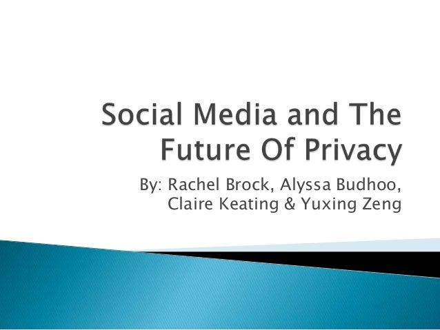 By: Rachel Brock, Alyssa Budhoo, Claire Keating & Yuxing Zeng