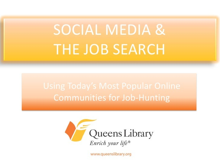 SOCIAL MEDIA &  THE JOB SEARCHUsing Today's Most Popular Online  Communities for Job-Hunting