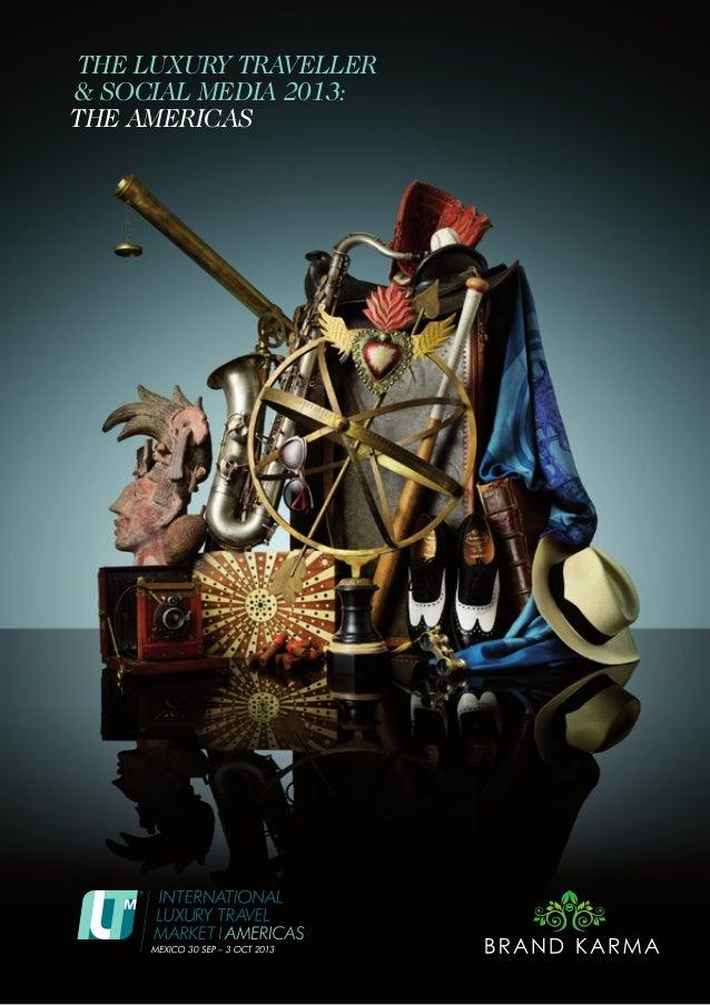 The Luxury Traveller & Social Media 2013: The Americas