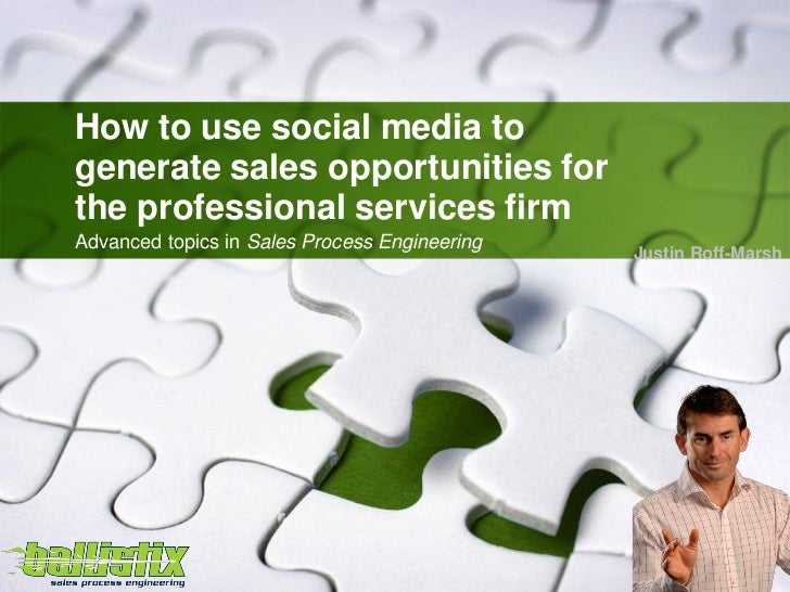 How to use social media togenerate sales opportunities forthe professional services firmAdvanced topics in Sales Process E...
