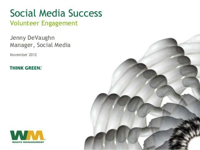 Social Media SuccessVolunteer EngagementJenny DeVaughnManager, Social MediaNovember 2012