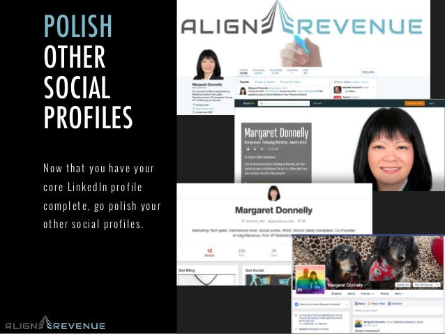 #TechWomen@mwdonnelly @AlignRevenue @NHHTC POLISH OTHER SOCIAL PROFILES Now that you have your core LinkedIn profile compl...