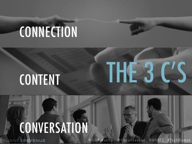 #TechWomen@mwdonnelly @AlignRevenue @NHHTC CONTENT CONNECTION CONVERSATION THE 3 C'S