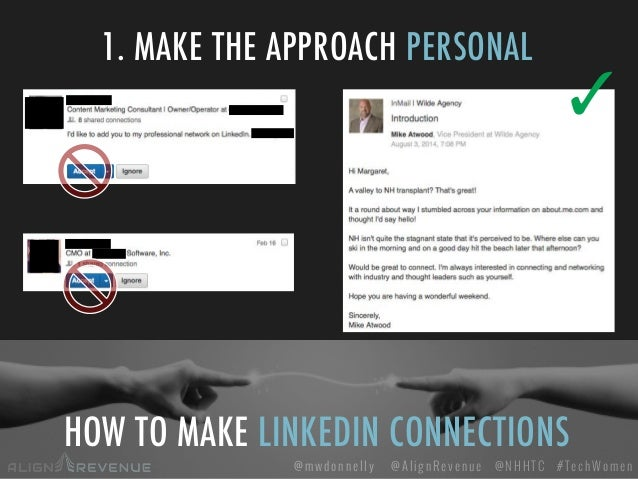 #TechWomen@mwdonnelly @AlignRevenue @NHHTC HOW TO MAKE LINKEDIN CONNECTIONS 1. MAKE THE APPROACH PERSONAL ✓
