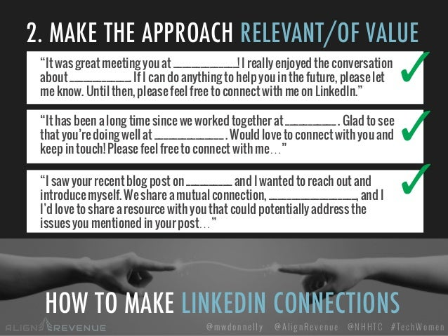 """#TechWomen@mwdonnelly @AlignRevenue @NHHTC HOW TO MAKE LINKEDIN CONNECTIONS 2. MAKE THE APPROACH RELEVANT/OF VALUE ✓""""It wa..."""