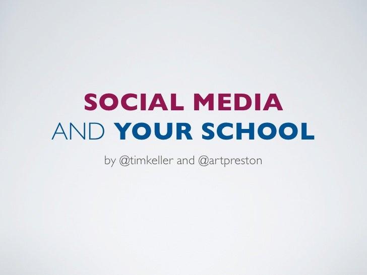 SOCIAL MEDIA AND YOUR SCHOOL   by @timkeller and @artpreston