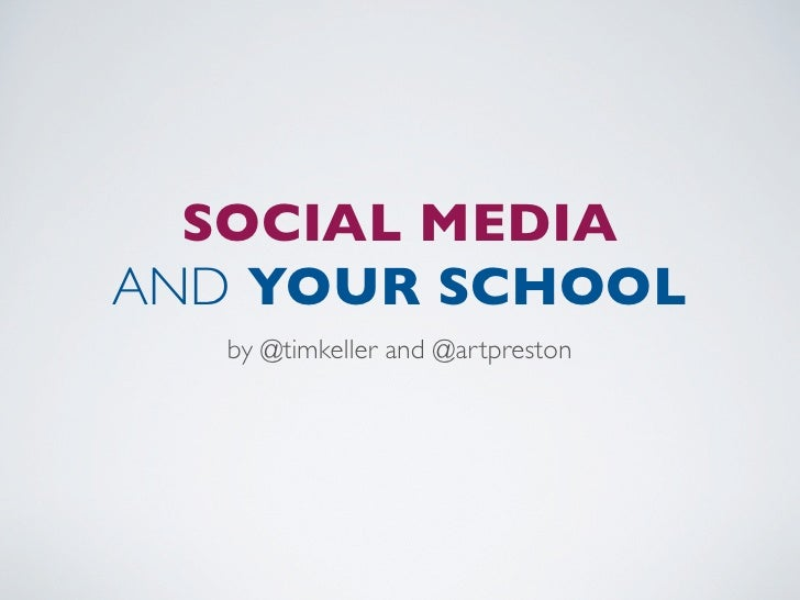 SOCIAL MEDIA AND YOUR SCHOOL   by @timkeller and @artpreston