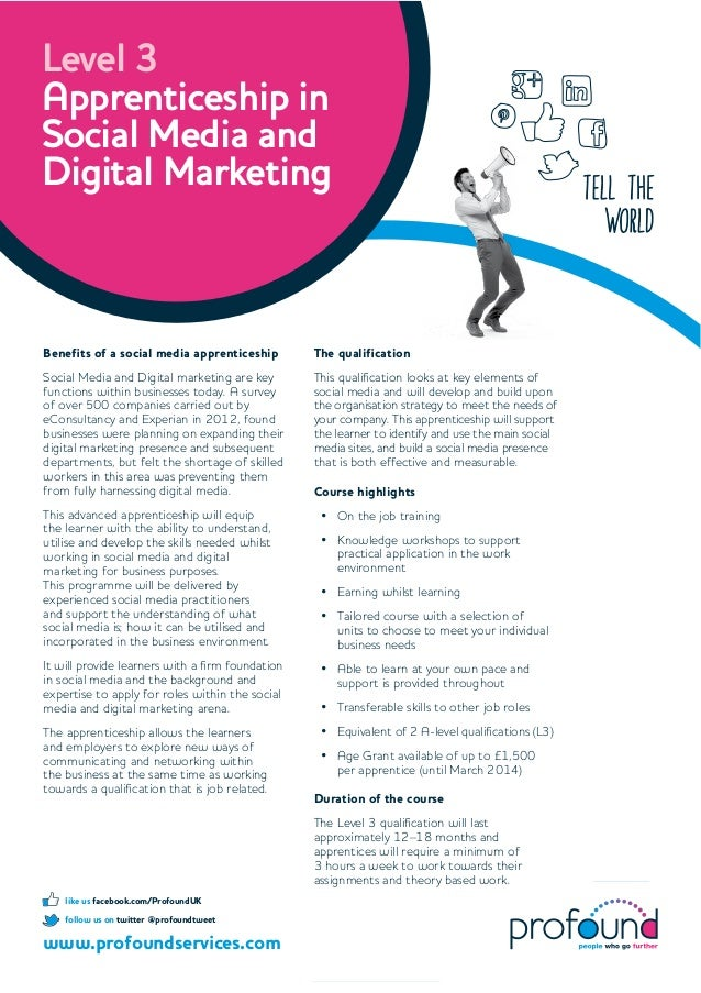 tell the world Level 3 Apprenticeship in Social Media and Digital Marketing www.profoundservices.com follow us on twitter ...