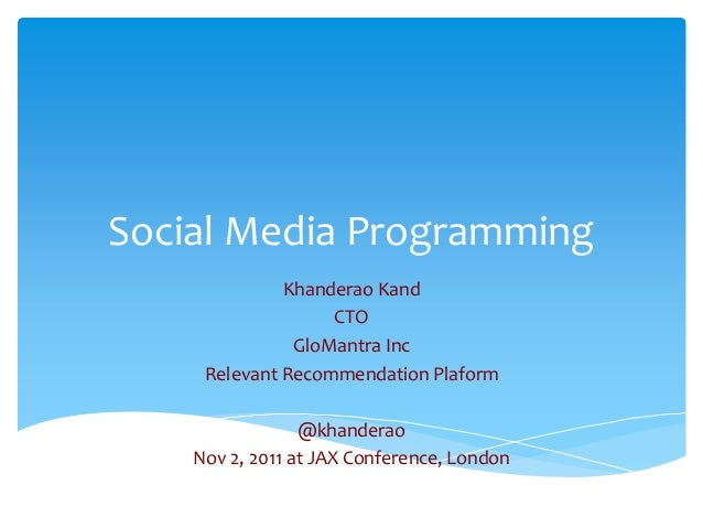 Social Media Programming              Khanderao Kand                   CTO               GloMantra Inc     Relevant Recomm...