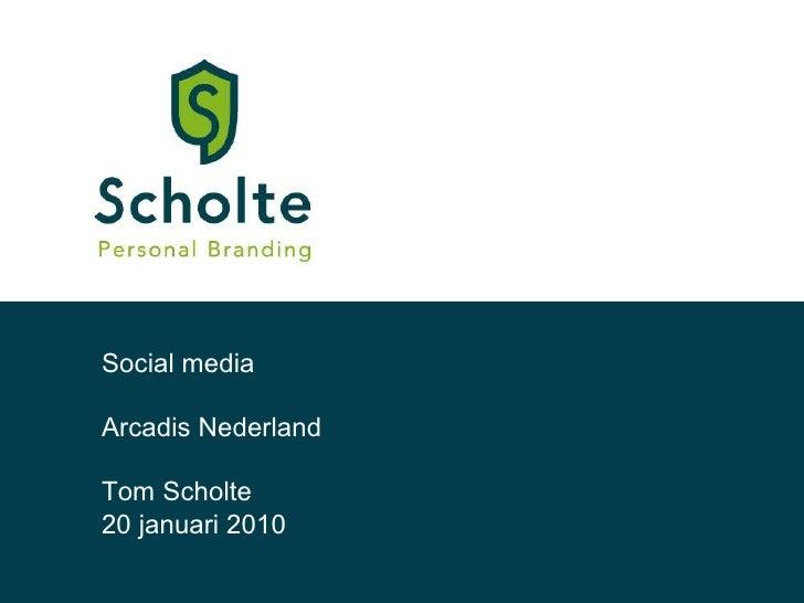 Social media Arcadis Nederland Tom Scholte 20 januari 2010