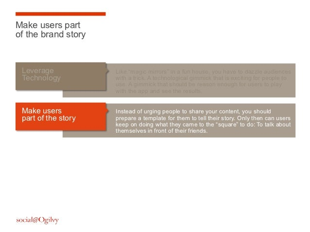 """Make users partof the brand story Leverage            Like """"magic mirrors"""" in a fun house, you have to dazzle audiences Te..."""