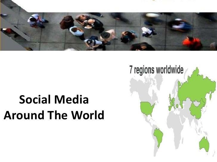 Social Media Around The World<br />