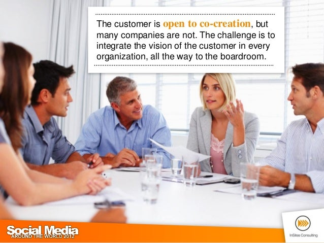 Consumersare probably themost effectiveconsultants yourcompany can hire.