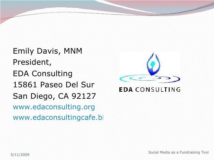 <ul><li>Emily Davis, MNM </li></ul><ul><li>President,  </li></ul><ul><li>EDA Consulting </li></ul><ul><li>15861 Paseo Del ...