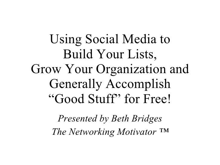 """Using Social Media to Build Your Lists, Grow Your Organization and Generally Accomplish """"Good Stuff"""" for Free! Presented b..."""