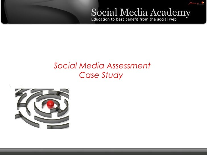 Social Media Assessment Case Study