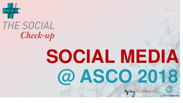 SOCIAL MEDIA @ ASCO 2018