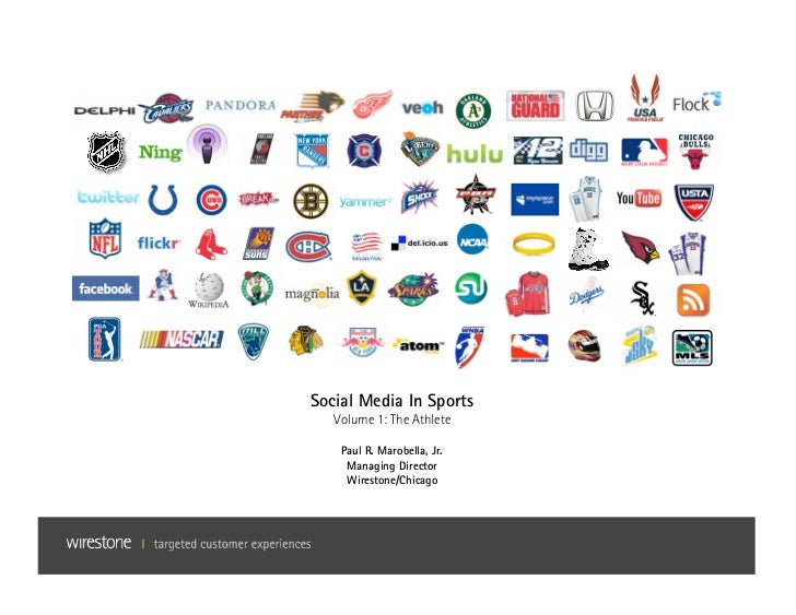 Social Media In Sports    Volume 1: The Athlete      Paul R. Marobella, Jr.      Managing Director      Wirestone/Chicago