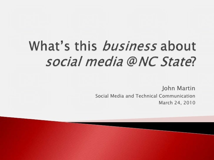 What's this business about social media @NC State?<br />John Martin<br />Social Media and Technical Communication<br />Mar...