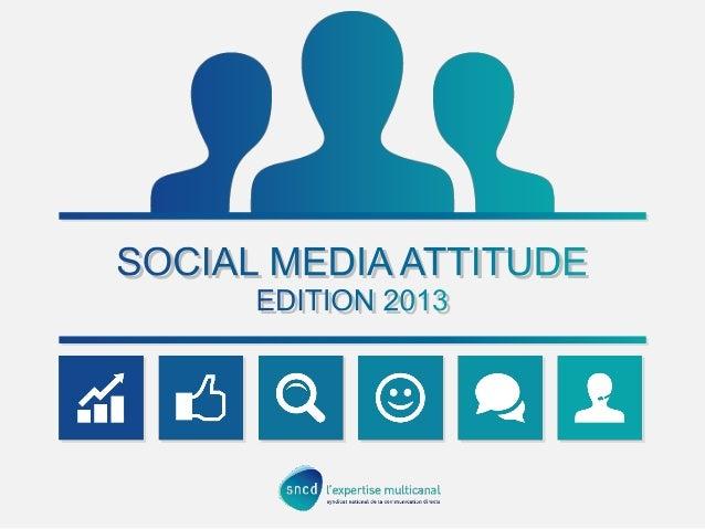 EDITION 2013 SOCIAL MEDIA ATTITUDE