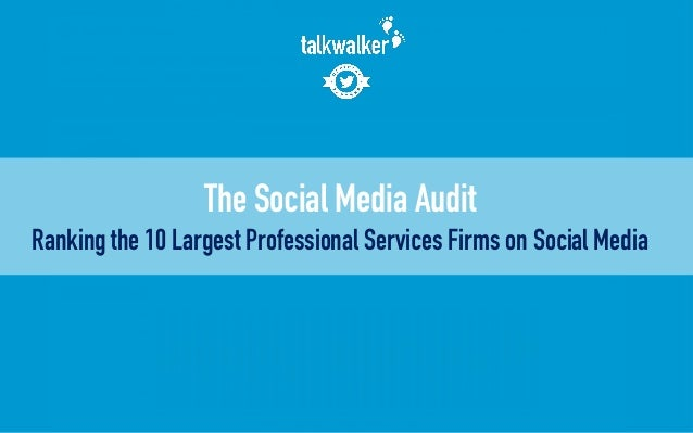 The Social Media Audit Ranking the 10 Largest Professional Services Firms on Social Media
