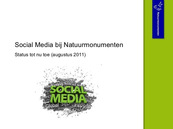 Social Media bij Natuurmonumenten Status tot nu toe (augustus 2011)