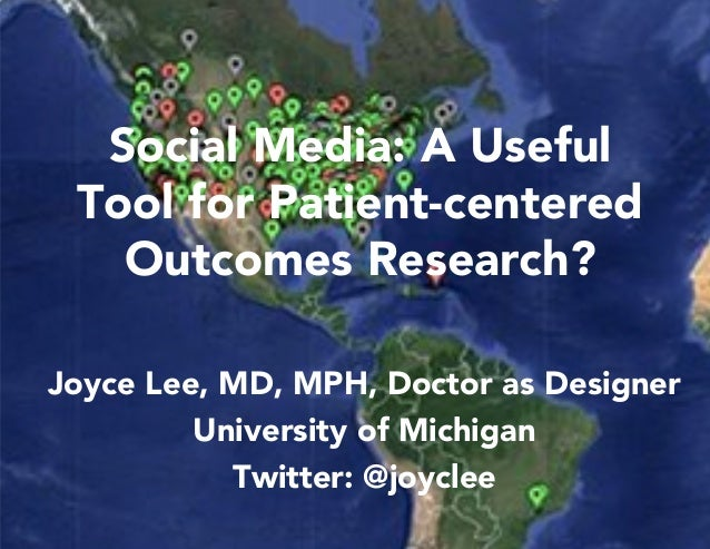 Joyce Lee, MD, MPH, Doctor as Designer University of Michigan Twitter: @joyclee Social Media: A Useful Tool for Patient-ce...