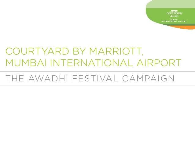 COURTYARD BY MARRIOTT, MUMBAI INTERNATIONAL AIRPORT THE AWADHI FESTIVAL CAMPAIGN