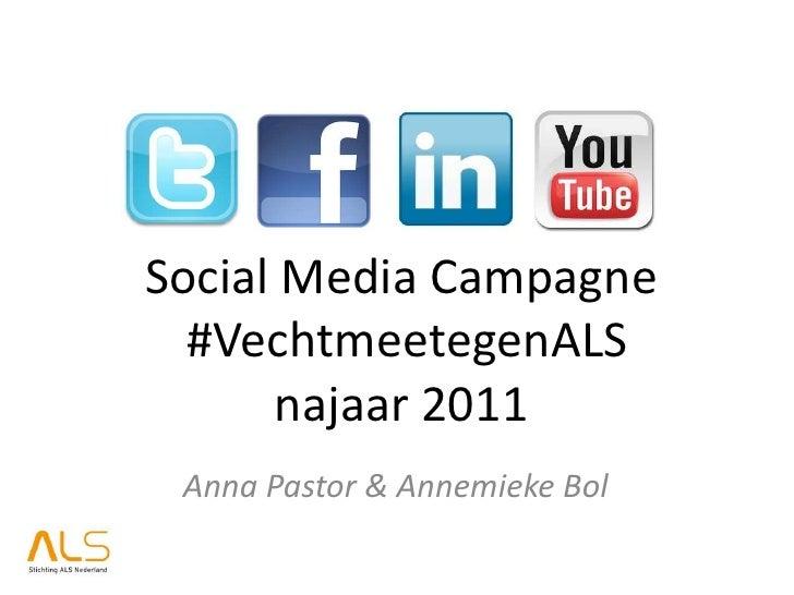 Social Media Campagne  #VechtmeetegenALS      najaar 2011 Anna Pastor & Annemieke Bol
