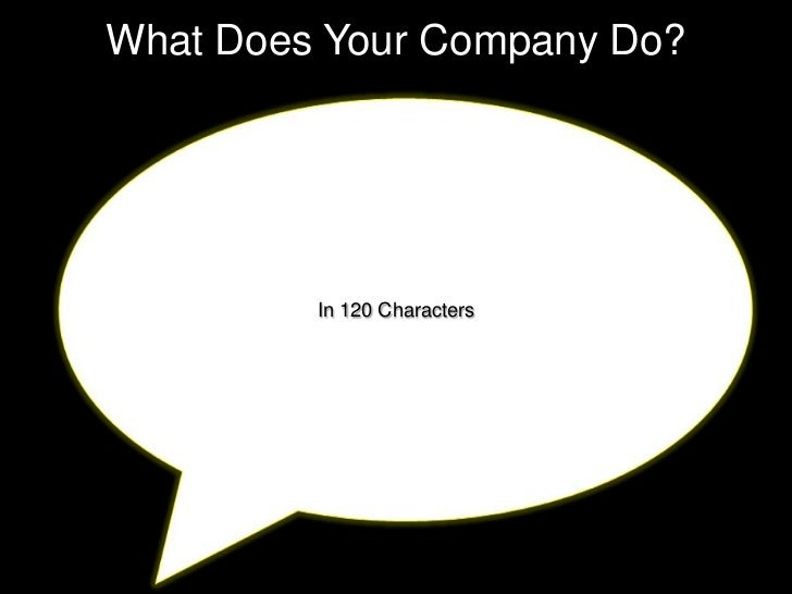 What Does Your Company Do? <br />In 120 Characters<br />